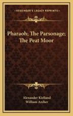 Pharaoh; The Parsonage; The Peat Moor - Alexander Kielland
