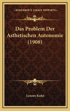 Das Problem Der Asthetischen Autonomie (1908)