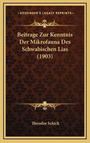Beitrage Zur Kenntnis Der Mikrofauna Des Schwabischen Lias (1903)