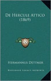 De Hercule Attico (1869) - Hermannus Dettmer