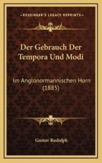Der Gebrauch Der Tempora Und Modi - Gustav Rudolph