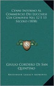 Cenni Intorno Al Commercio Dei Lucchesi Coi Genovesi Nel 12 E 13 Secolo (1838) - Giulio Cordero Di San Quintino