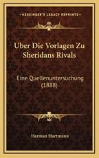 Uber Die Vorlagen Zu Sheridans Rivals - Herman Hartmann