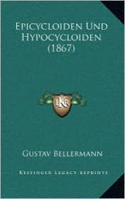 Epicycloiden Und Hypocycloiden (1867) - Gustav Bellermann