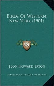 Birds Of Western New York (1901) - Elon Howard Eaton