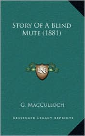 Story Of A Blind Mute (1881) - G. MacCulloch
