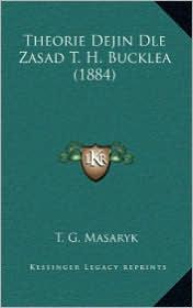 Theorie Dejin Dle Zasad T.H. Bucklea (1884) - T.G. Masaryk