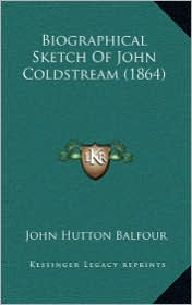 Biographical Sketch of John Coldstream (1864)