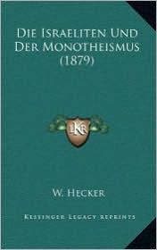 Die Israeliten Und Der Monotheismus (1879)