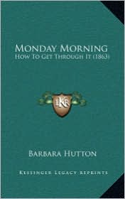 Monday Morning: How To Get Through It (1863) - Barbara Hutton