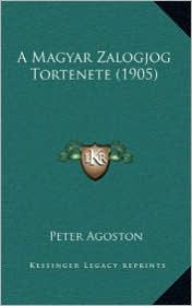 A Magyar Zalogjog Tortenete (1905) - Peter Agoston