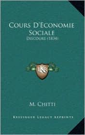 Cours D'Economie Sociale: Discours (1834) - M. Chitti