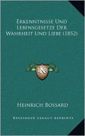 Erkenntnisse Und Lebensgesetze Der Wahrheit Und Liebe (1852)