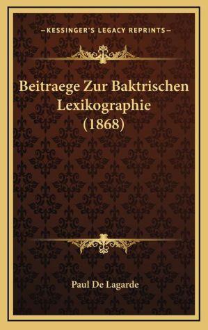 Beitraege Zur Baktrischen Lexikographie (1868)