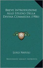 Breve Introduzione Allo Studio Della Divina Commedia (1906) - Luigi Natoli