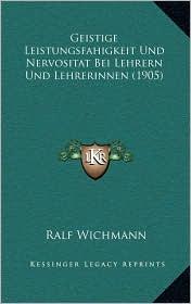 Geistige Leistungsfahigkeit Und Nervositat Bei Lehrern Und Lehrerinnen (1905)