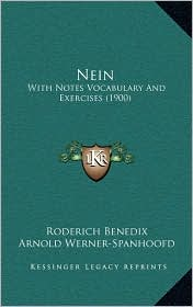 Nein: With Notes Vocabulary And Exercises (1900) - Roderich Benedix, Arnold Werner-Spanhoofd