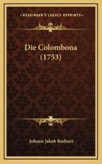Die Colombona (1753) - Johann Jakob Bodmer
