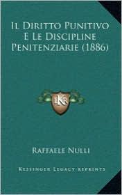 Il Diritto Punitivo E Le Discipline Penitenziarie (1886) - Raffaele Nulli