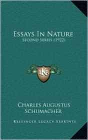 Essays In Nature: Second Series (1922) - Charles Augustus Schumacher