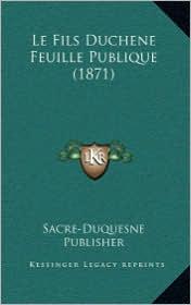 Le Fils Duchene Feuille Publique (1871)