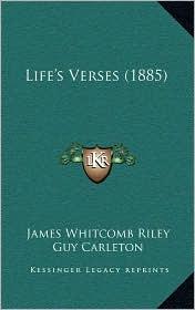 Life's Verses (1885) - James Whitcomb Riley, W.J. Henderson, Guy Carleton