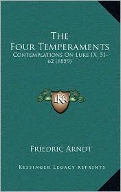 The Four Temperaments: Contemplations On Luke IX, 51-62 (1859) - Friedric Arndt