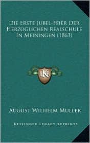 Die Erste Jubel-Feier Der Herzoglichen Realschule In Meiningen (1863)