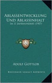 Ablassentwicklung Und Ablassinhalt: Im 11 Jahrhundert (1907) - Adolf Gottlob