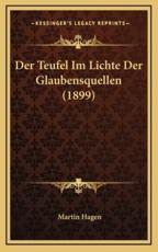 Der Teufel Im Lichte Der Glaubensquellen (1899) - Martin Hagen