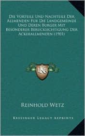 Die Vorteile Und Nachteile Der Allmenden Fur Die Landgemeinde Und Deren Burger Mit Besonderer Berucksichtigung Der Ackerallmenden (1901)