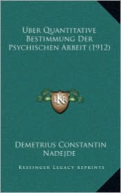 Uber Quantitative Bestimmung Der Psychischen Arbeit (1912) - Demetrius Constantin Nadejde