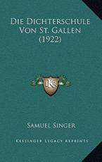 Die Dichterschule Von St. Gallen (1922) - Samuel Singer