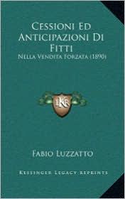 Cessioni Ed Anticipazioni Di Fitti: Nella Vendita Forzata (1890)