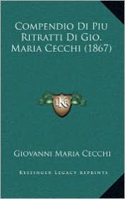 Compendio Di Piu Ritratti Di Gio. Maria Cecchi (1867)