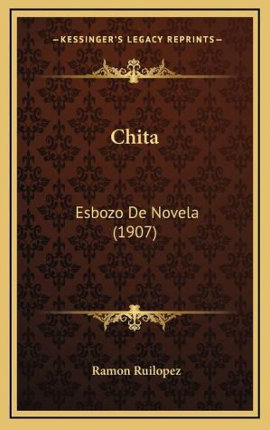 Chita: Esbozo De Novela (1907)