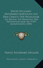 David Williams' Reformbestrebungen Auf Dem Gebiete Der Padagogik - Franz Reinhard Muller