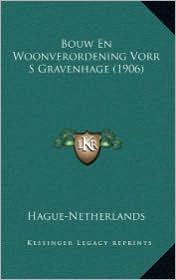 Bouw En Woonverordening Vorr S Gravenhage (1906) - Hague-Netherlands
