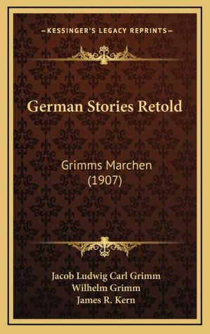 German Stories Retold: Grimms Marchen (1907)
