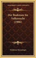 Der Bodensee Im Volkerrecht (1906) - Waldemar Hoenninger