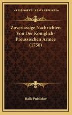 Zuverlassige Nachrichten Von Der Koniglich-Preussischen Armee (1758)
