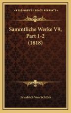 Sammtliche Werke V9, Part 1-2 (1818) - Friedrich Schiller