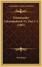 Dortmunder Urkundenbuch V1, Part 1-2 (1881)