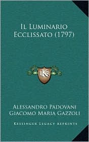 Il Luminario Ecclissato (1797) - Alessandro Padovani, Giacomo Maria Gazzoli