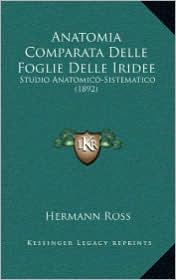 Anatomia Comparata Delle Foglie Delle Iridee: Studio Anatomico-Sistematico (1892)