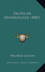 Deutsche Dendrologie (1883) - Wilhelm Lauche