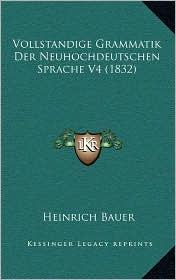 Vollstandige Grammatik Der Neuhochdeutschen Sprache V4 (1832)