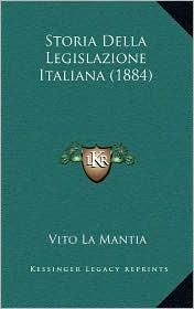Storia Della Legislazione Italiana (1884) - Vito La Mantia