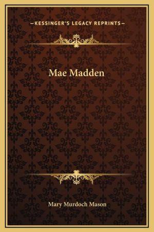 Mae Madden - Mary Murdoch Mason