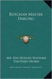 Botchan Master Darling - Mr. Kin-Nosuke Natsume, Yasotaro Morri